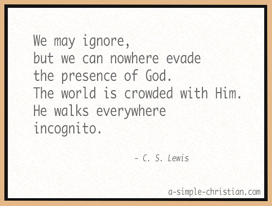C. S. Lewis quote on the Presence of God.